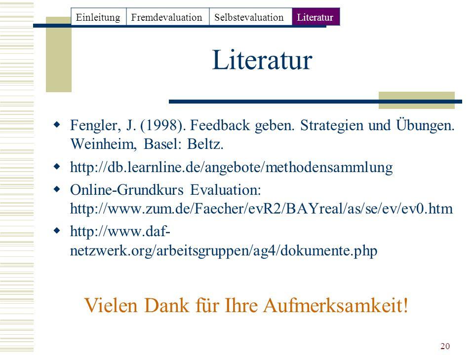 20 Literatur Fengler, J. (1998). Feedback geben. Strategien und Übungen. Weinheim, Basel: Beltz. http://db.learnline.de/angebote/methodensammlung Onli