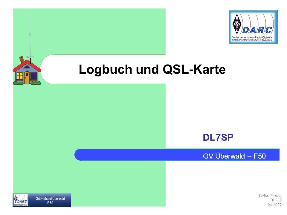 Logbuch und QSL-Karte DL7SP OV Überwald – F50 Holger Wendt DL7SP 04/2009