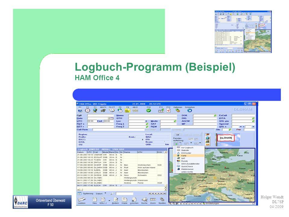 Holger Wendt DL7SP 04/2009 Logbuch-Programm (Beispiel) HAM Office 4