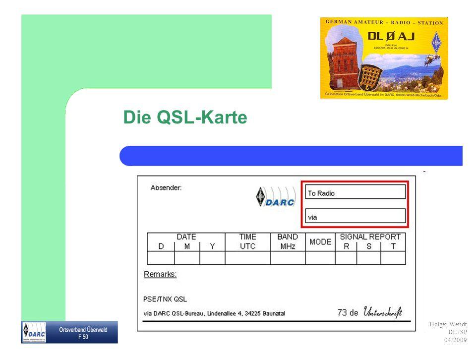 Holger Wendt DL7SP 04/2009 Die QSL-Karte