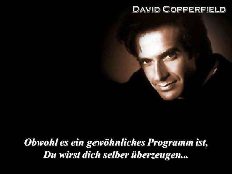 Obwohl es ein gewöhnliches Programm ist, Du wirst dich selber überzeugen...