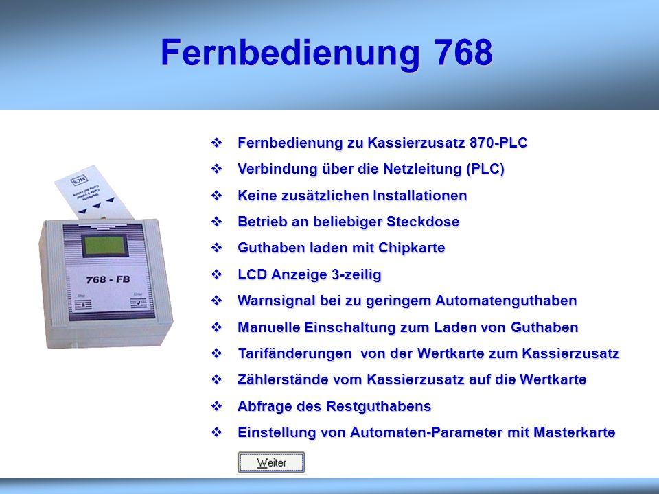 Fernbedienung 768 Fernbedienung zu Kassierzusatz 870-PLC Fernbedienung zu Kassierzusatz 870-PLC Verbindung über die Netzleitung (PLC) Verbindung über