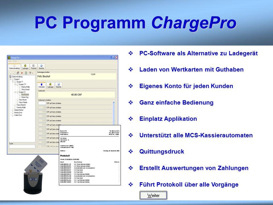 PC Programm ChargePro PC-Software als Alternative zu Ladegerät PC-Software als Alternative zu Ladegerät Laden von Wertkarten mit Guthaben Laden von We