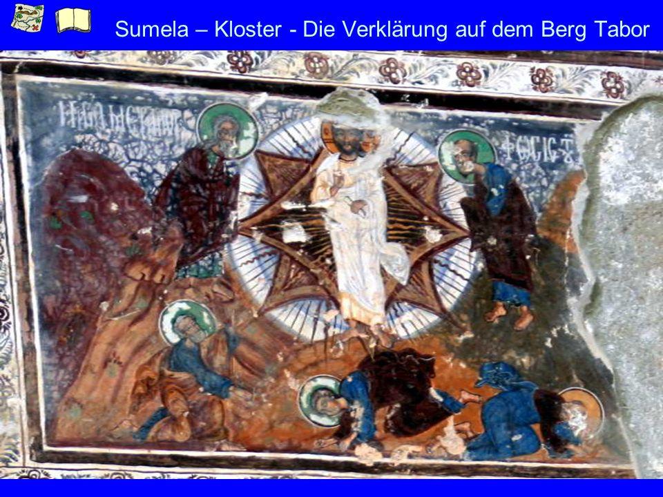Sumela – Kloster - Die Verklärung auf dem Berg Tabor