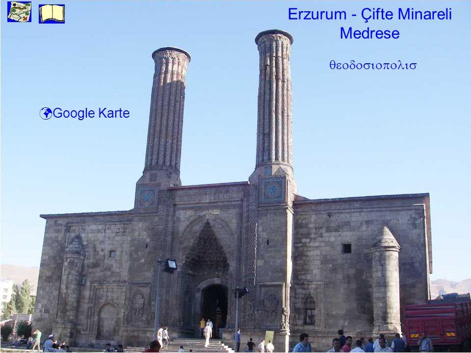 Erzurum - Çifte Minareli Medrese Google Karte
