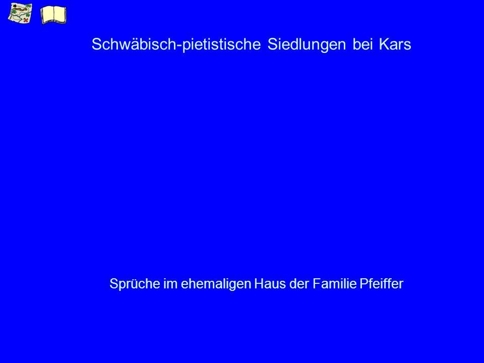 Schwäbisch-pietistische Siedlungen bei Kars Sprüche im ehemaligen Haus der Familie Pfeiffer