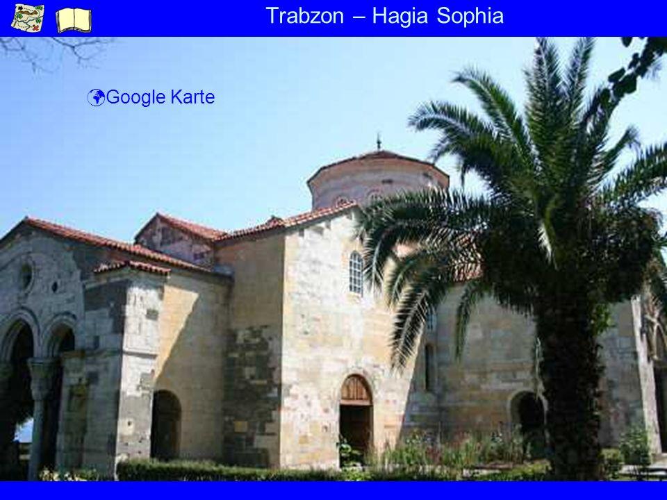 Trabzon – Hagia Sophia Google Karte