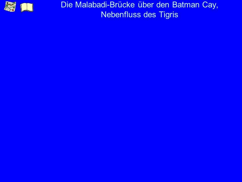 Die Malabadi-Brücke über den Batman Cay, Nebenfluss des Tigris