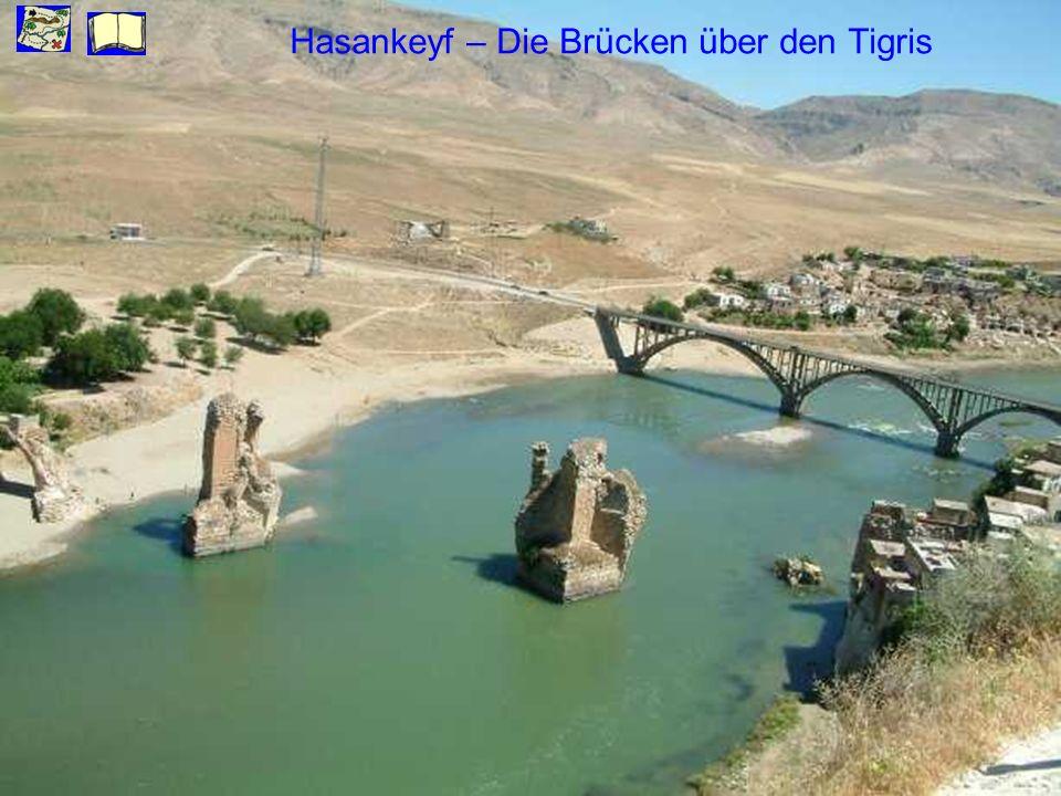 Hasankeyf – Die Brücken über den Tigris