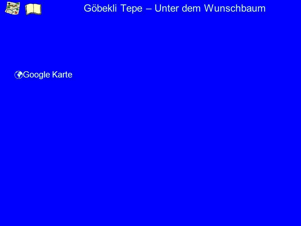 Göbekli Tepe – Unter dem Wunschbaum Google Karte
