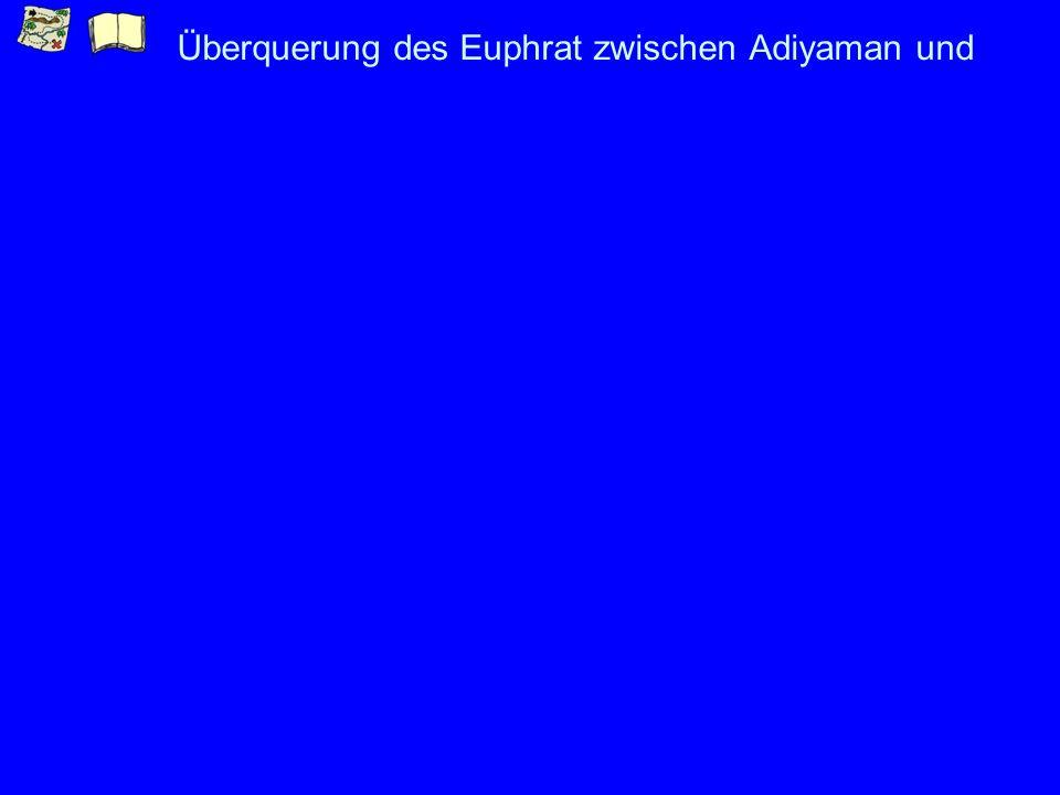 Überquerung des Euphrat zwischen Adiyaman und Siverek
