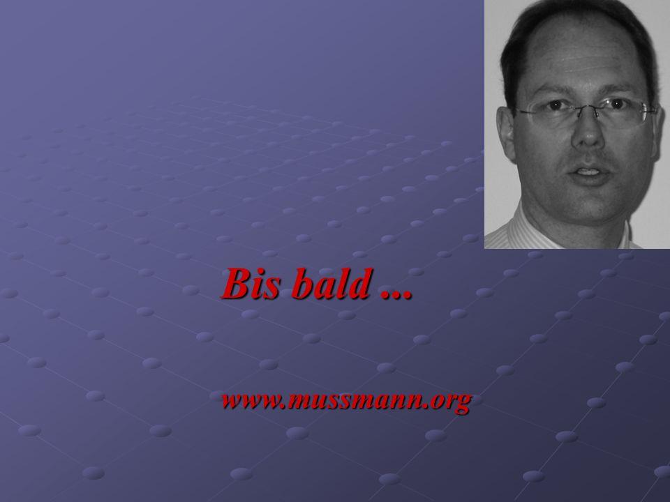 Bis bald... www.mussmann.org