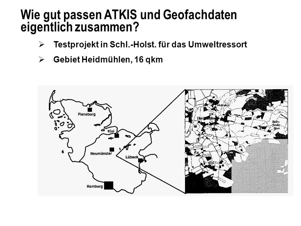 Wie gut passen ATKIS und Geofachdaten eigentlich zusammen? Testprojekt in Schl.-Holst. für das Umweltressort Gebiet Heidmühlen, 16 qkm