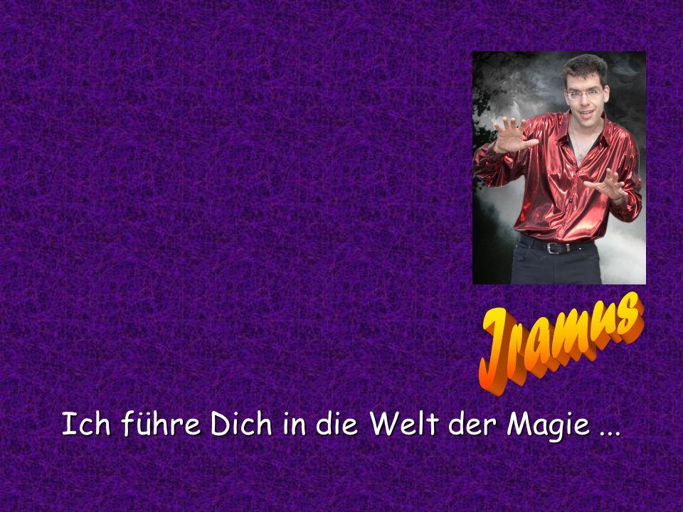 Ich führe Dich in die Welt der Magie...