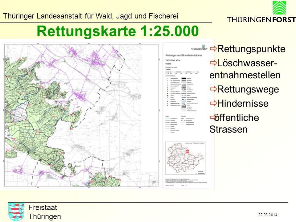 Thüringer Landesanstalt für Wald, Jagd und Fischerei Freistaat Thüringen 27.03.2014 Rettungskarte 1:25.000 Rettungspunkte Löschwasser- entnahmestellen