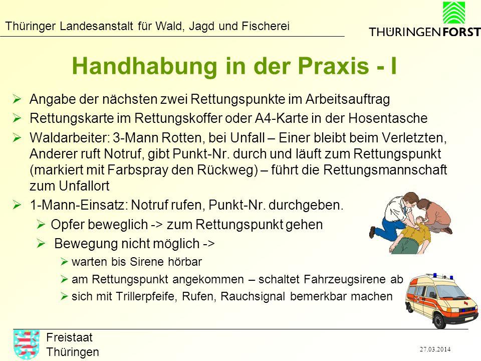 Thüringer Landesanstalt für Wald, Jagd und Fischerei Freistaat Thüringen 27.03.2014 Handhabung in der Praxis - I Angabe der nächsten zwei Rettungspunk
