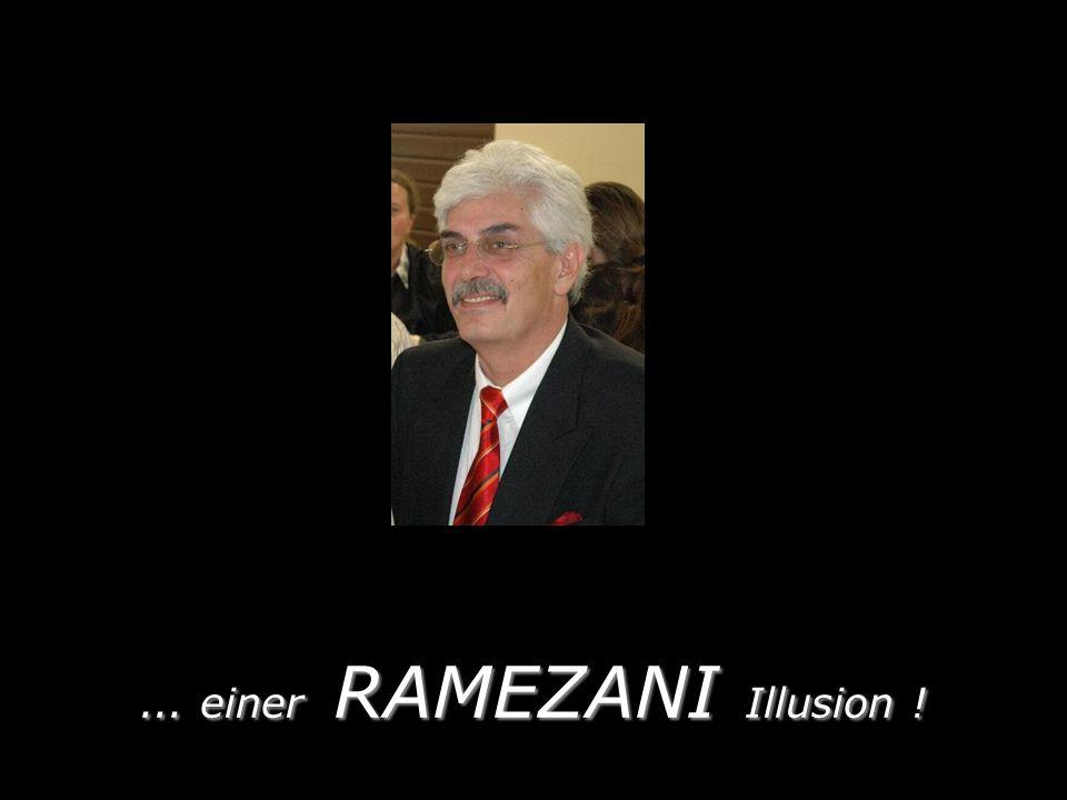 ... einer RAMEZANI Illusion !