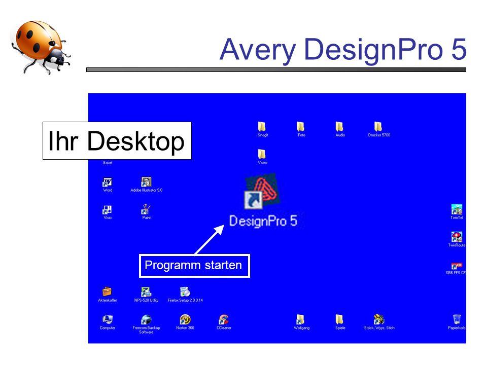 Avery DesignPro 5 2 Programm starten Ihr Desktop