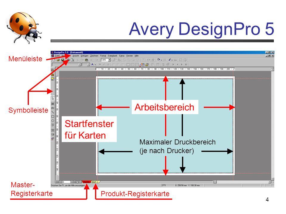 Avery DesignPro 5 4 Startfenster für Karten Menüleiste Symbolleiste Master- Registerkarte Produkt-Registerkarte Arbeitsbereich Maximaler Druckbereich