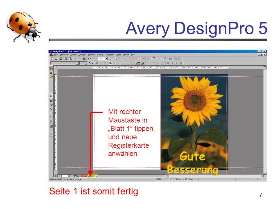 Avery DesignPro 5 7 Gute Besserung Seite 1 ist somit fertig Mit rechter Maustaste in Blatt 1 tippen, und neue Registerkarte anwählen