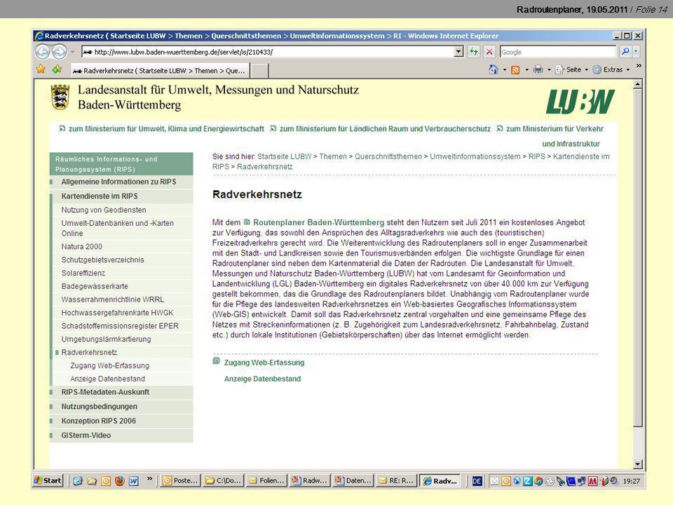 Radroutenplaner, 19.05.2011 / Folie 15 Kartenauskunft für Radverkehrsnetz – im Internet freier Zugang auf Radwegenetz – nur lesend, Umfang wie Radroutenplaner