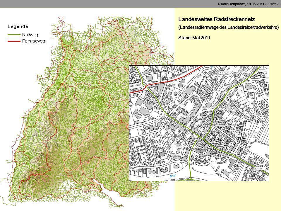 Radroutenplaner, 19.05.2011 / Folie 8 Arbeitskarte Landesradverkehrsnetz - Abgleich routingfähiges Netzwerk - abgeleitet aus Daten von Alpstein - und Landesradverkehrsnetz (Stand: Juli 2011)