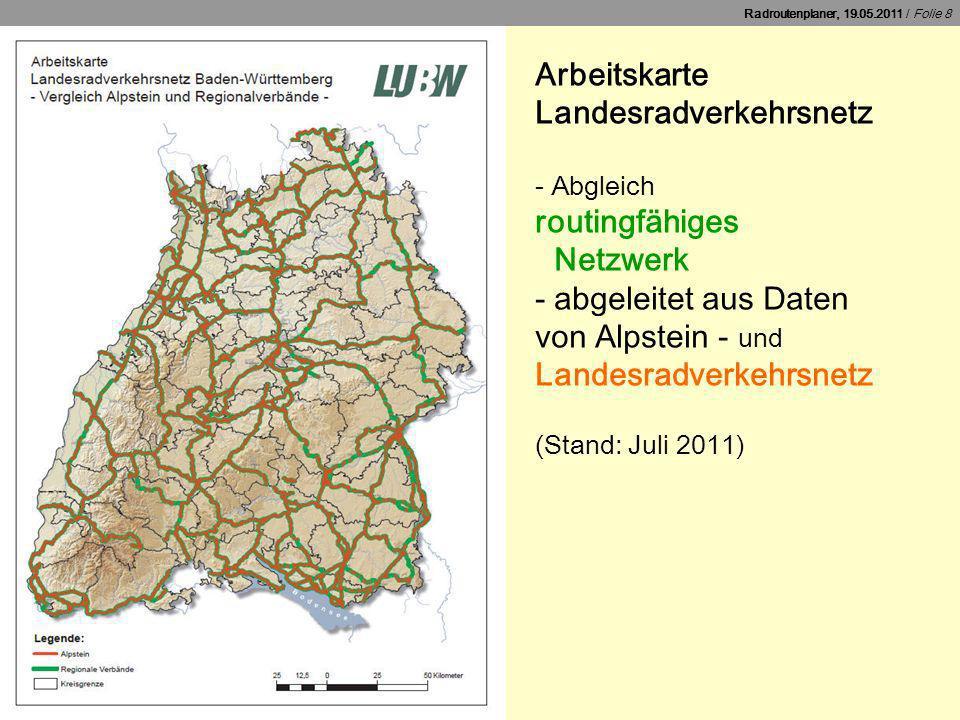 Radroutenplaner, 19.05.2011 / Folie 9 Detailausschnitt Zugehörigkeit von Strecken zum Landesradverkehrsnetz (Hintergrund: OpenStreetMap)