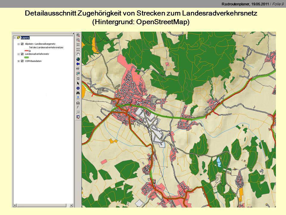 Radroutenplaner, 19.05.2011 / Folie 10 Aktueller Datenbestand im Detailausschnitt Karlsruhe Netzdaten (blau) ATKIS (hinterlegt) gesamt: 44.458,898 km Radwege (Zeitstand teilw.
