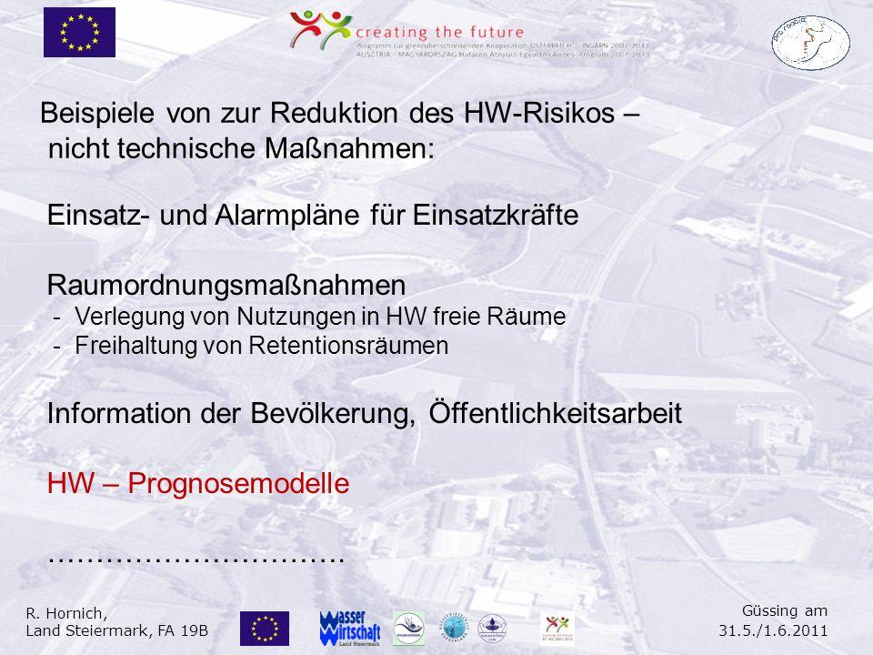 R. Hornich, Land Steiermark, FA 19B Güssing am 31.5./1.6.2011 Einsatz- und Alarmpläne für Einsatzkräfte Raumordnungsmaßnahmen - Verlegung von Nutzunge