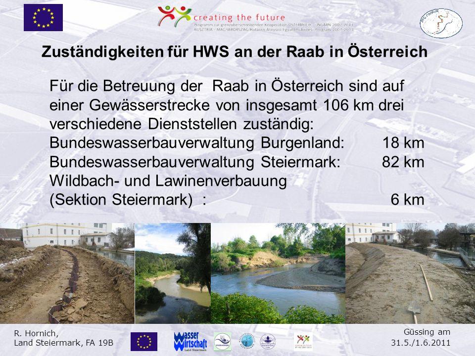 R. Hornich, Land Steiermark, FA 19B Güssing am 31.5./1.6.2011 Für die Betreuung der Raab in Österreich sind auf einer Gewässerstrecke von insgesamt 10