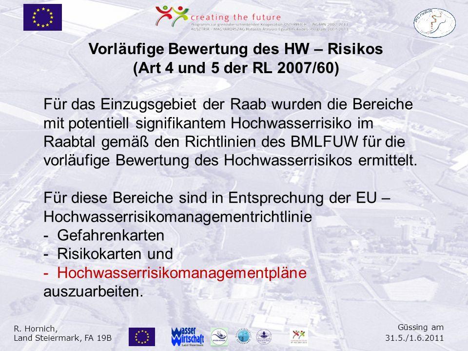 R. Hornich, Land Steiermark, FA 19B Güssing am 31.5./1.6.2011 Für das Einzugsgebiet der Raab wurden die Bereiche mit potentiell signifikantem Hochwass
