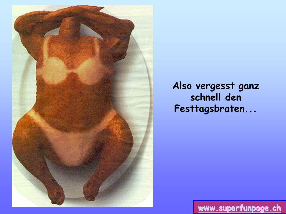 www.superfunpage.ch Also vergesst ganz schnell den Festtagsbraten...