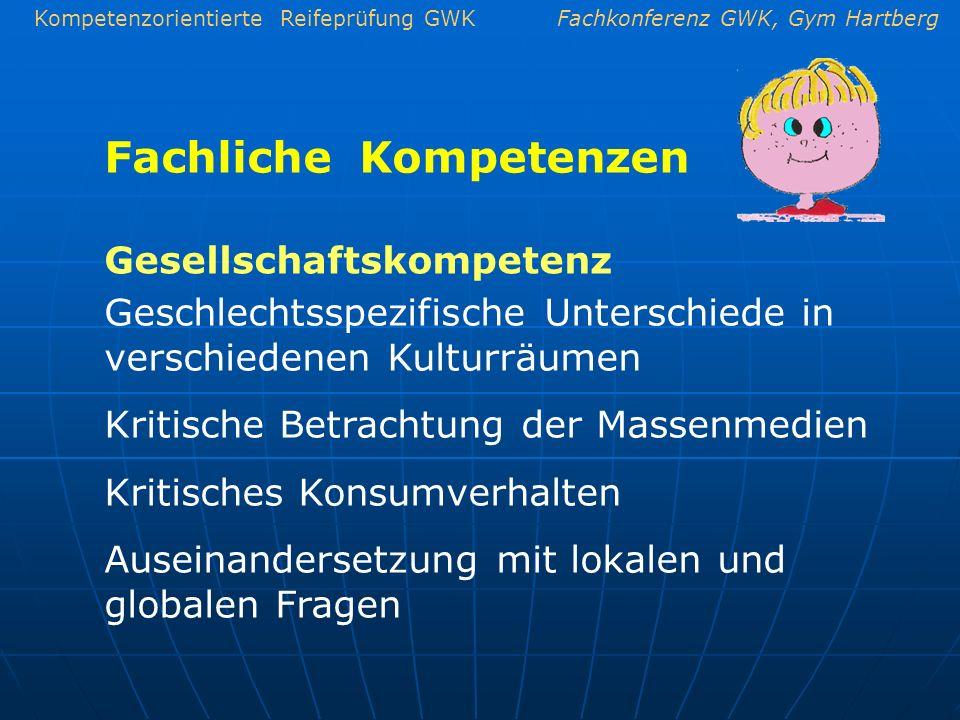 Kompetenzorientierte Reifeprüfung GWKFachkonferenz GWK, Gym Hartberg Fachliche Kompetenzen Geschlechtsspezifische Unterschiede in verschiedenen Kultur