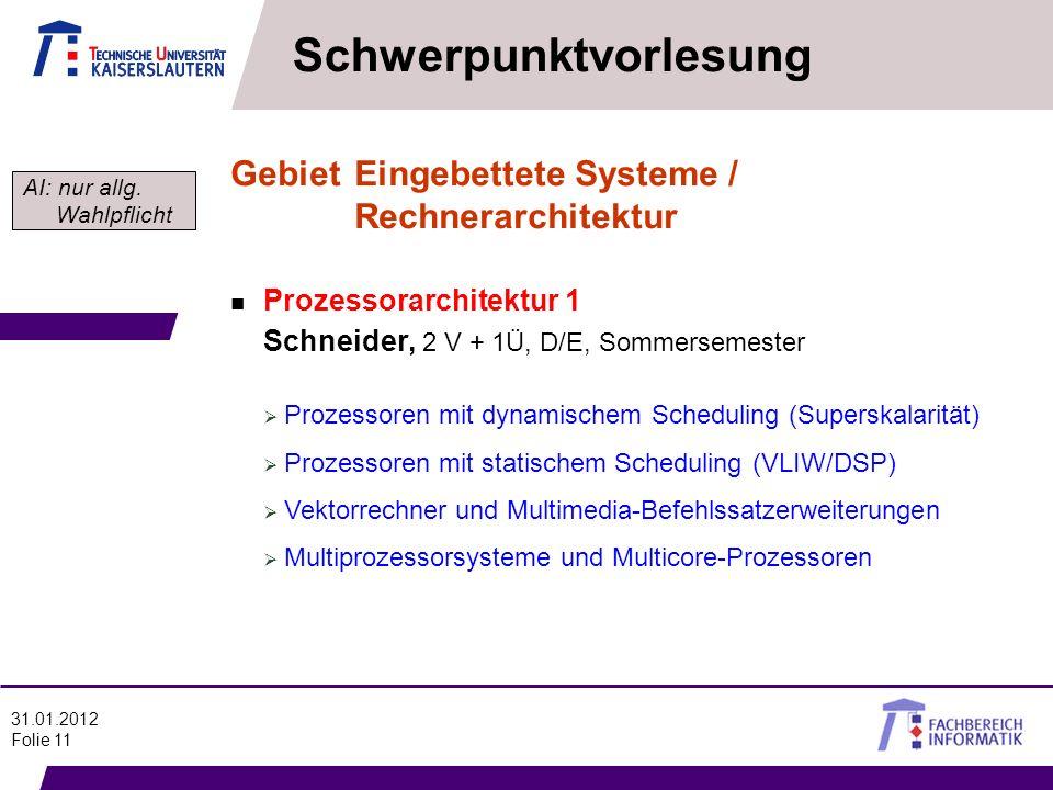 31.01.2012 Folie 11 Schwerpunktvorlesung n Prozessorarchitektur 1 Schneider, 2 V + 1Ü, D/E, Sommersemester Prozessoren mit dynamischem Scheduling (Sup
