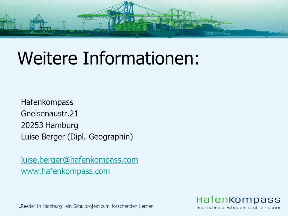 Reeder in Hamburg ein Schulprojekt zum forschenden Lernen Hafenkompass Gneisenaustr.21 20253 Hamburg Luise Berger (Dipl. Geographin) luise.berger@hafe