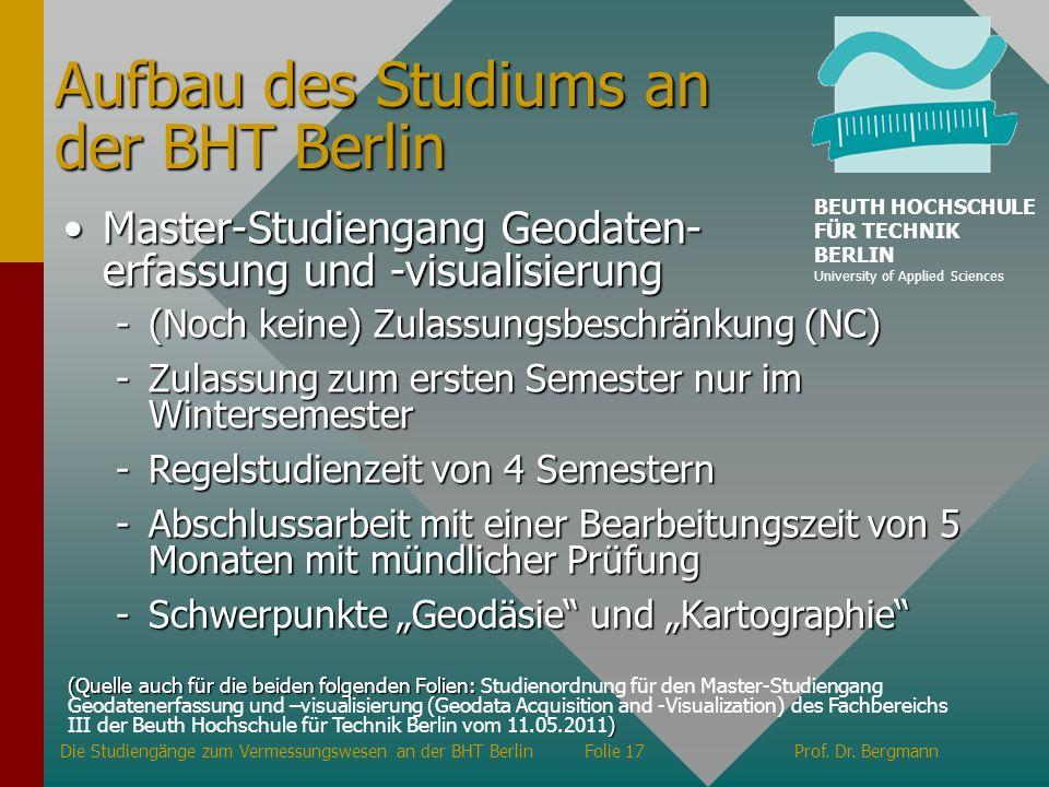 Aufbau des Studiums an der BHT Berlin -(Noch keine) Zulassungsbeschränkung (NC) -Zulassung zum ersten Semester nur im Wintersemester -Regelstudienzeit