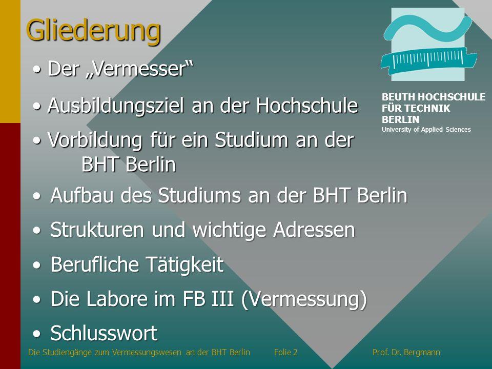 Gliederung Aufbau des Studiums an der BHT BerlinAufbau des Studiums an der BHT Berlin Strukturen und wichtige AdressenStrukturen und wichtige Adressen