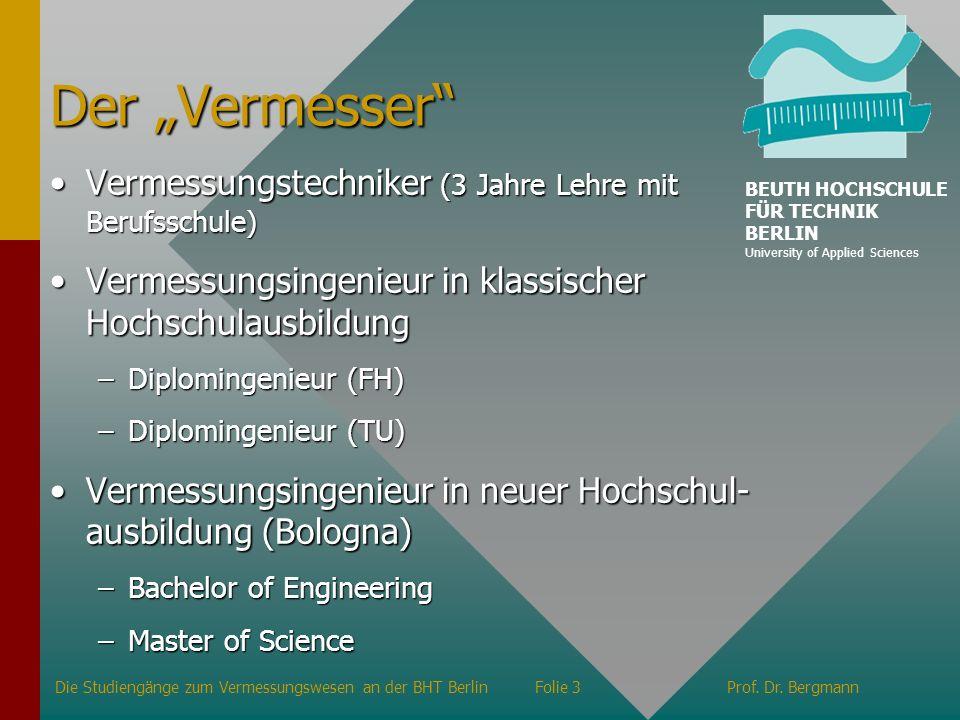 Strukturen und wichtige Adressen Fachbereich III, Bauingenieur und Geoinformationswesen Studiengang Geoinformation Die Studiengänge zum Vermessungswesen an der BHT BerlinFolie 24Prof.