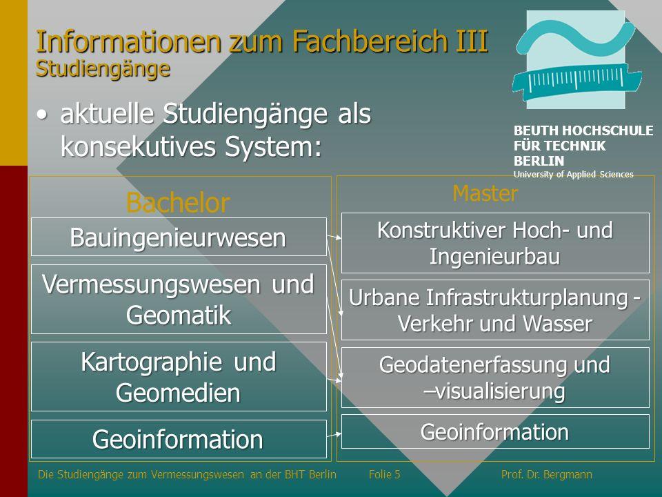 Ausbildungsziel an der Hochschule Der Bachelor-Studiengang Vermessungswesen bildet mit dem Master-Studiengang Geodatenerfassung und –visualisierung ein konsekutives System.