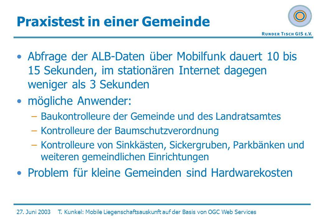 27. Juni 2003T. Kunkel: Mobile Liegenschaftsauskunft auf der Basis von OGC Web Services Praxistest in einer Gemeinde Abfrage der ALB-Daten über Mobilf
