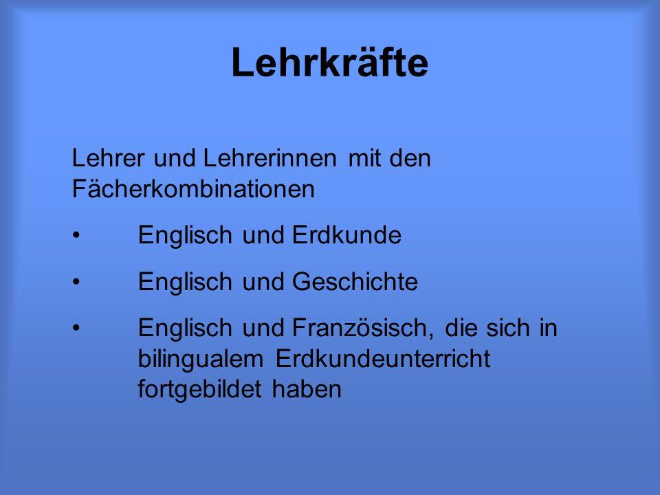 Lehrkräfte Lehrer und Lehrerinnen mit den Fächerkombinationen Englisch und Erdkunde Englisch und Geschichte Englisch und Französisch, die sich in bilingualem Erdkundeunterricht fortgebildet haben