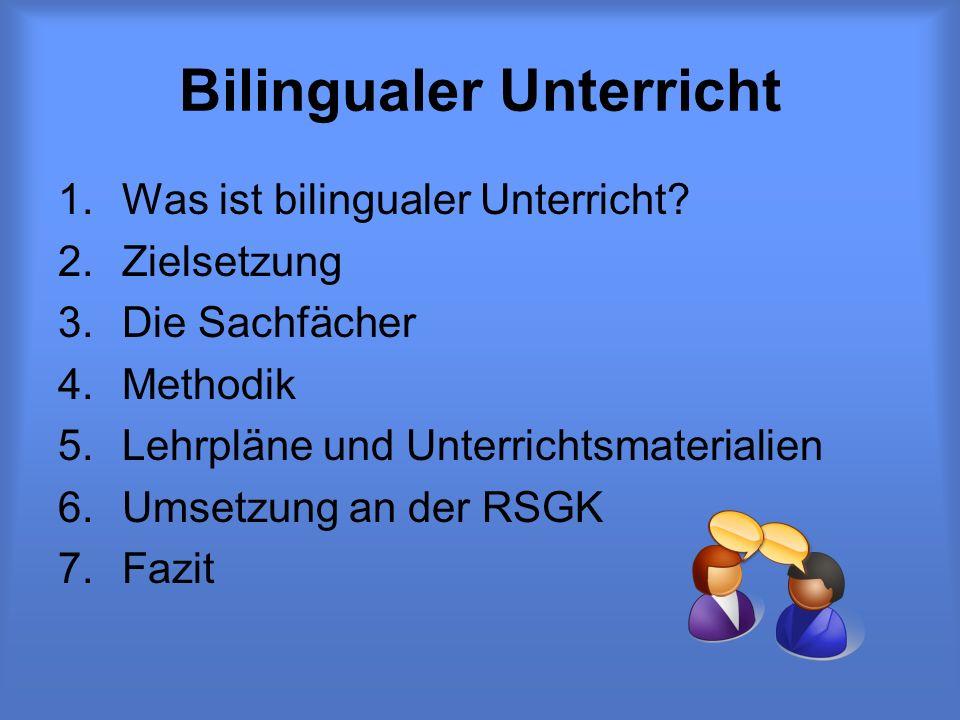 Bilingualer Unterricht 1.Was ist bilingualer Unterricht.