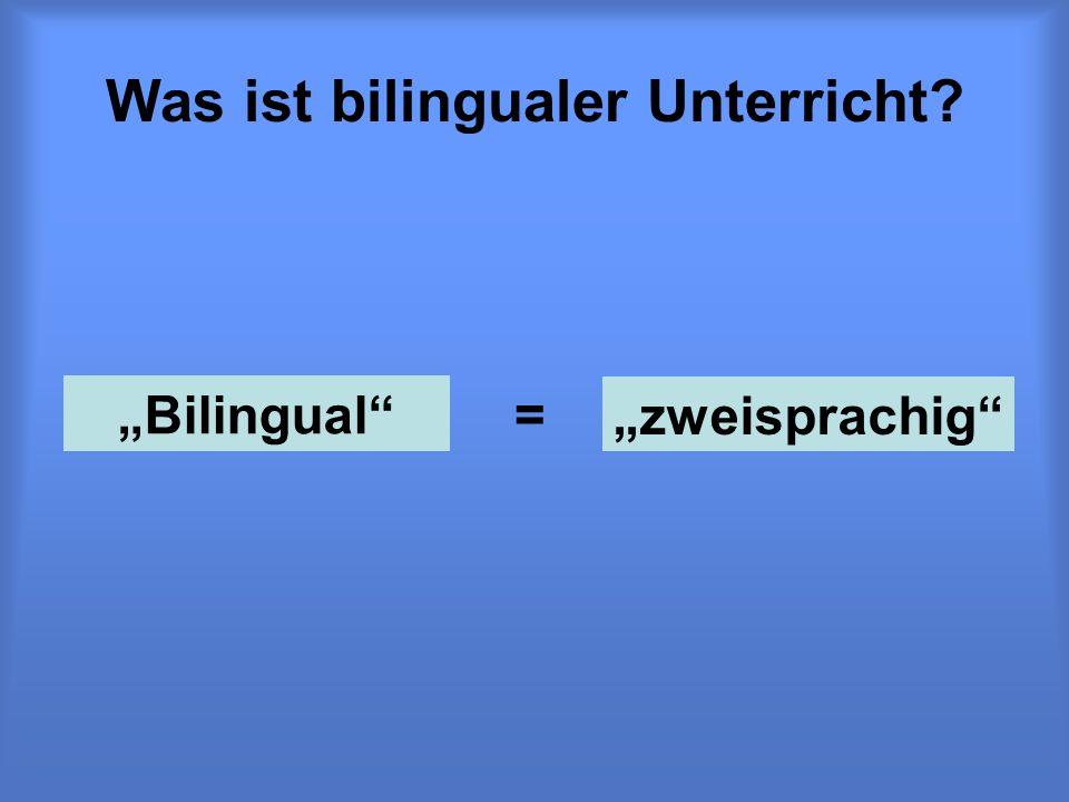 Was ist bilingualer Unterricht? Bilingual zweisprachig =