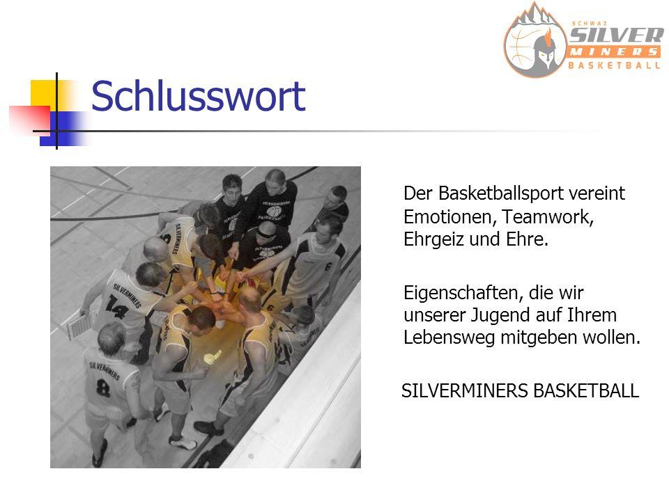 Schlusswort Der Basketballsport vereint Emotionen, Teamwork, Ehrgeiz und Ehre.