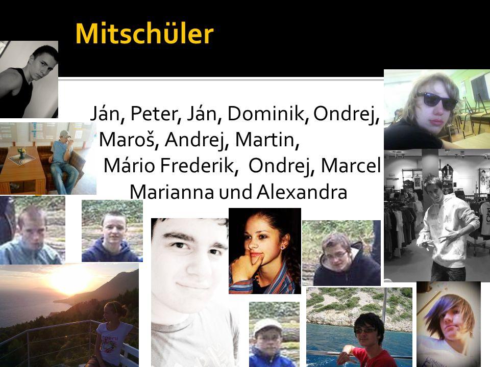 Ján, Peter, Ján, Dominik, Ondrej, Maroš, Andrej, Martin, Mário Frederik, Ondrej, Marcel Marianna und Alexandra Mitschüler