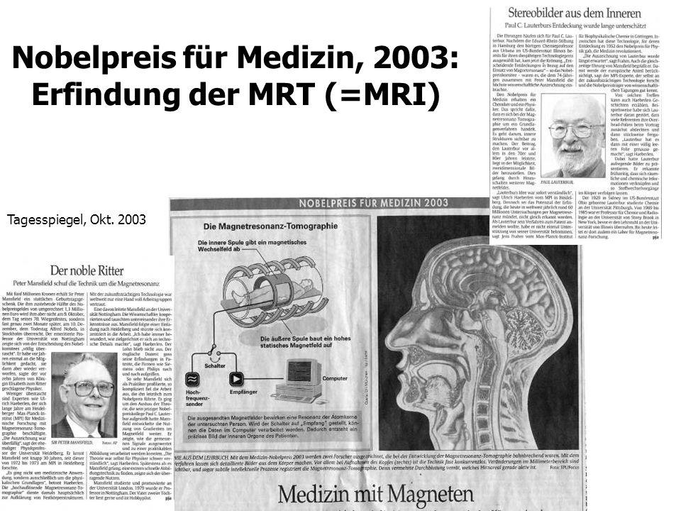 Tagesspiegel, Okt. 2003 Nobelpreis für Medizin, 2003: Erfindung der MRT (=MRI)