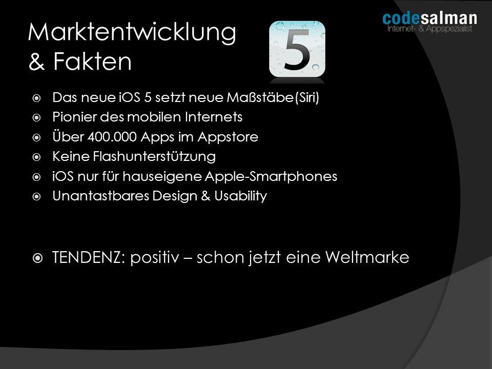 Das neue iOS 5 setzt neue Maßstäbe(Siri) Pionier des mobilen Internets Über 400.000 Apps im Appstore Keine Flashunterstützung iOS nur für hauseigene A