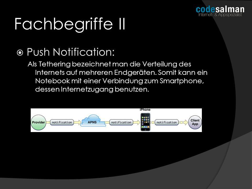 Fachbegriffe II Push Notification: Als Tethering bezeichnet man die Verteilung des Internets auf mehreren Endgeräten. Somit kann ein Notebook mit eine