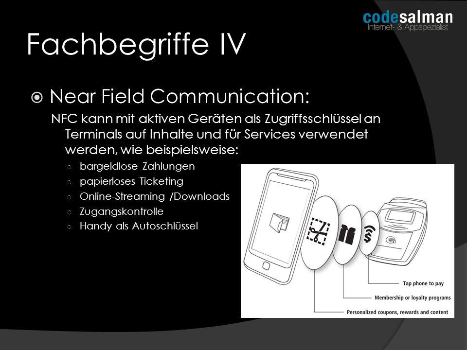 Fachbegriffe IV Near Field Communication: NFC kann mit aktiven Geräten als Zugriffsschlüssel an Terminals auf Inhalte und für Services verwendet werde