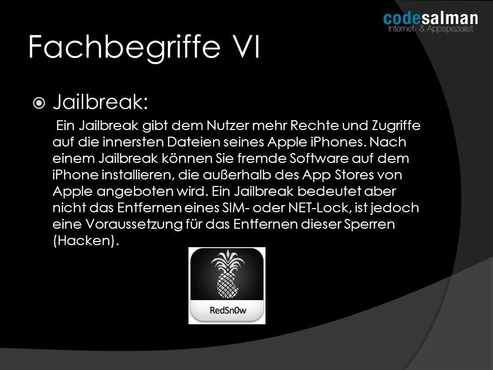 Fachbegriffe VI Jailbreak: Ein Jailbreak gibt dem Nutzer mehr Rechte und Zugriffe auf die innersten Dateien seines Apple iPhones. Nach einem Jailbreak